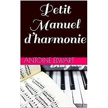 Petit Manuel d'harmonie (French Edition)