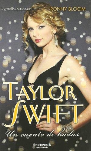 Taylor Swift: Un Cuento De Hadas (Conectad@s) por Ronny Bloom