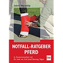 Notfall-Ratgeber Pferd: In Zusammenarbeit mit Dr. med. vet. Karl Josef Boening