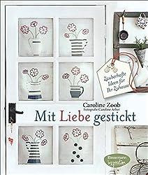 Mit Liebe gestickt: Zauberhafte Ideen für Ihr Zuhause