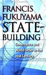 State-Building: Governance and World Order in the 21st Century by Francis Fukuyama (2004-05-30)