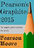 Pearsons Graphite 2015: The Complete Pencil Reference for Artists