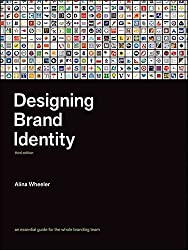 [(Designing Brand Identity : An Essential Guide for the Whole Branding Team)] [By (author) Alina Wheeler] published on (September, 2009)