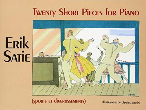 Twenty Short Pieces for Piano (Sports Et Divertissements) (Dover Music for Piano)