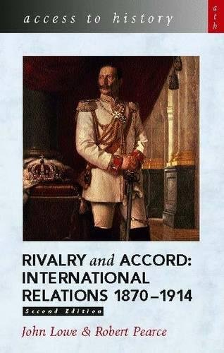 Access to History: Rivalry and Accord -  International Relations 1870-1914, 2nd Edition