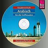 Reise Know-How Kauderwelsch AusspracheTrainer Arabisch für die Golfstaaten (Audio-CD): Kauderwelsch-CD