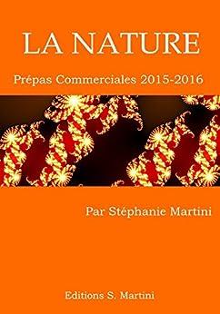 LA NATURE - Prépas Commerciales 2015-1016 par [Martini, Stéphanie]