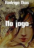 No jogo (Portuguese Edition)