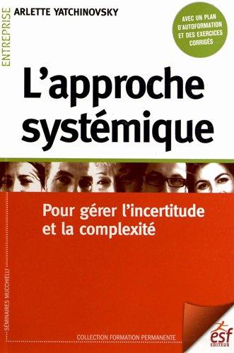 L'approche systémique : Pour gérer l'incertitude et la complexité