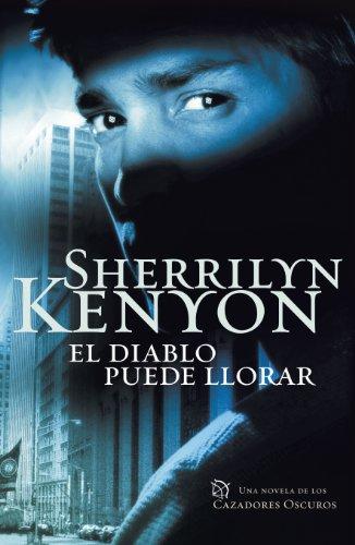 El diablo puede llorar (Cazadores Oscuros 12) de [Kenyon, Sherrilyn]