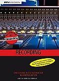 Recording. Einführung in die Technik der Musikproduktion
