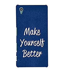 FUSON Make Youself Better 3D Hard Polycarbonate Designer Back Case Cover for Sony Xperia Z5 :: Sony Xperia Z5 Dual 23MP