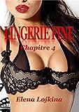 Telecharger Livres LINGERIE FINE Chapitre 4 (PDF,EPUB,MOBI) gratuits en Francaise
