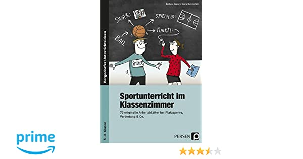 Sportunterricht im Klassenzimmer - Sekundarstufe: 70 originelle ...