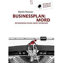 Businessplan: Mord: Erfolgreich einen Krimi schreiben