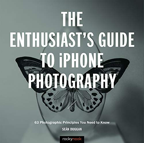 The Enthusiast's Guide to iPhone Photography (Iphone Film-ausrüstung)