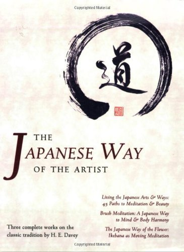 Japanese Way of the Artist: Living the Japanese Arts and Ways, Brush Meditation, the Japanese Way of the Flower (Michi, Japanese Arts & Ways) by Davey, H.E. (2006) Paperback