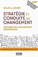 Stratégie et conduite du changement - Méthode de management stratégique de Gilles Lechot