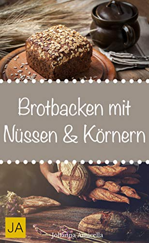 Brot backen mit Nüssen & Körnern- Lernen Sie wie Sie ihr eigenes gesundes Brot zu Hause backen können