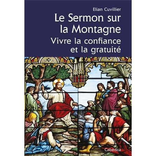 SERMON SUR LA MONTAGNE, VIVRE CONFIANCE & GRATUITE