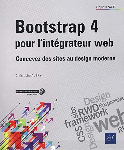 Bootstrap 4 pour l'intégrateur web - Concevez des sites au design moderne par Christophe AUBRY