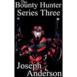 The Bounty Hunter Series Three Collection (English Edition)