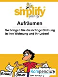 Simplify your life: Aufräumen