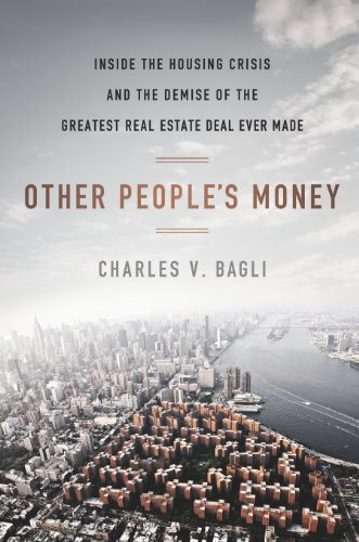 other-peoples-money-inside-the-housing-crisis-and-the-demise-of-the-greatest-real-estate-deal-ever-m