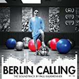 Berlin Calling - The Soundtrack by Paul Kalkbrenner (Original Motion Picture Soundtrack)