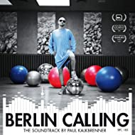Berlin Calling - The Soundtrack by Paul Kalkbrenner (Original Motion Picture Soundtrack)