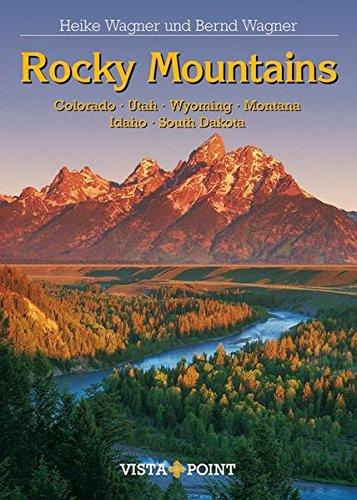 Rocky Mountains: Colorado. Utah. Wyoming. Montana. Idaho. South Dakota (Reisen Tag für Tag) - Rocky Mountains Colorado