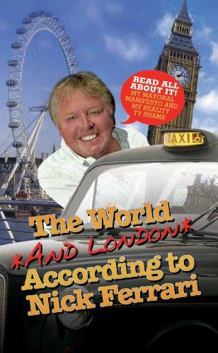 The World and London According to Nick Ferrari (English Edition)