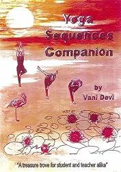 Yoga Sequences Companion: A Treasure Trove for Student and Teacher Alike