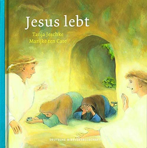Jesus lebt: Reihe: Geschichten aus der Bibel für Kinder