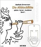 Die Altblockflöte Band 1 (+CD) inkl. praktischer Notenklammer - spielen - lernen - musizieren --- Das umfangreiche Lehrwerk für Jugendliche (ab 10 Jahre) und Erwachsene mit einer zeitgemäßen Literaturauswahl und vielen praktischen Zusatzinformationen (Taschenbuch) von Manfredo Zimmermann (Noten/Sheetmusic)