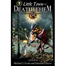 O Little Town of Deathlehem: An Anthology of Holiday Horrors for Charity