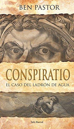 Conspiratio. El Caso Del Ladrón De Agua descarga pdf epub mobi fb2