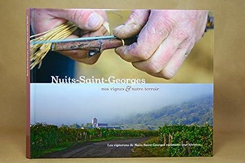 Nuits Saint Georges - Nuits-Saint-Georges, nos vignes et notre terroir :
