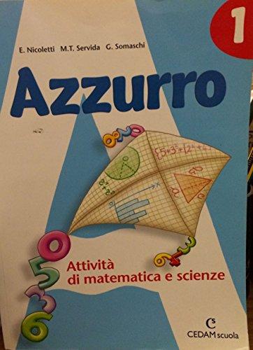Azzurro. Attivit di matematica e scienze. Per la Scuola media: 1