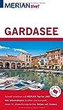 MERIAN live! Reiseführer Gardasee: Mit Extra-Karte zum Herausnehmen - Barbara Woinke