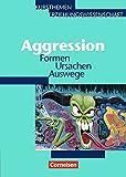 Kursthemen Erziehungswissenschaft - Allgemeine Ausgabe: Heft 6 - Aggression: Formen Ursachen Auswege. Schülerbuch