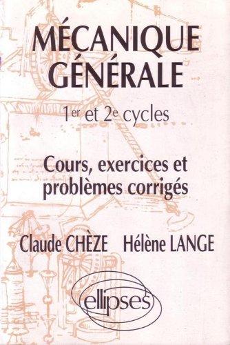 Mcanique gnrale : Cours, exercices et problmes corrigs