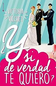 ¿Y si de verdad te quiero? par Victoria Vilchez