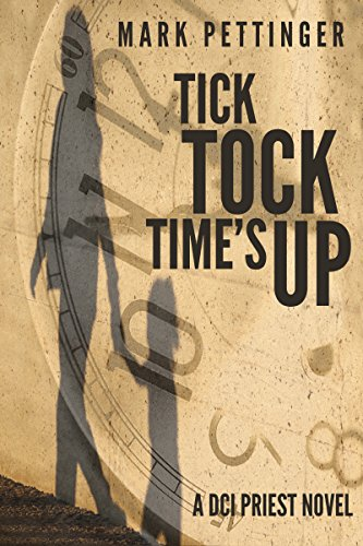 ebook: Tick Tock Time's Up (DCI Priest Series Book 2) (B015913Y9S)