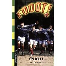 Fooot !, Tome 15 : Enjeu ! de Patrick Bruno (21 août 2006) Broché