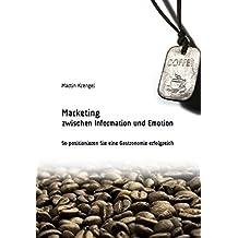 Marketing zwischen Information und Emotion: So positionieren Sie eine Gastronomie erfolgreich