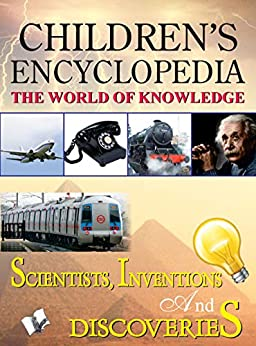 Children's Encyclopedia - Scientists, Inventions And Discoveries by [BOARD,EDITORIAL]