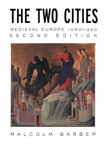 The Two Cities: Medieval Europe 1050-1320 by Malcolm Barber (2004-05-01)