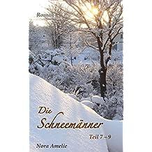 Die Schneemänner. Teil 7 – 9 (Schneemänner-Reihe 3)