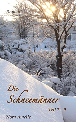 Die Schneemänner. Teil 7 - 9 (Schneemänner-Reihe 3)